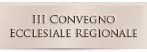 III Convegno Ecclesiale Regionale